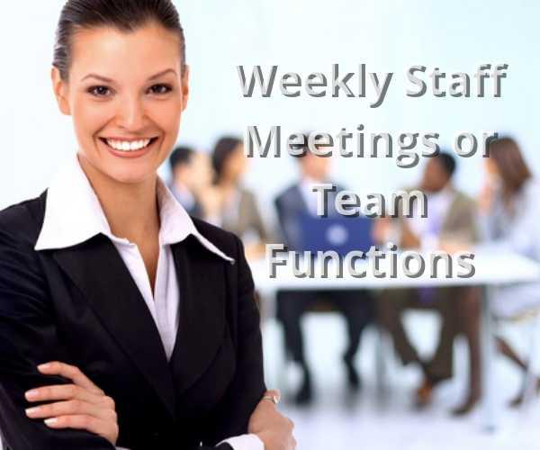 Weekly Staff Meeting or Team Function